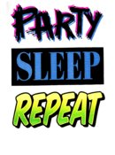 Party Sleep Repeat - T8
