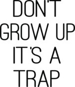 don t grow up